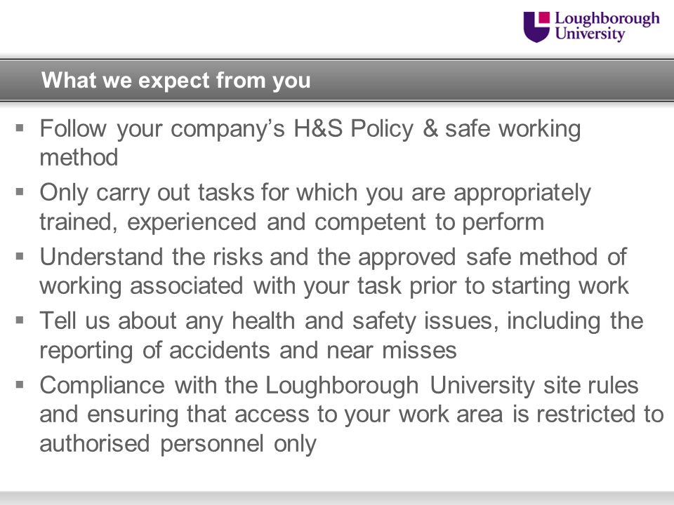 Follow your company's H&S Policy & safe working method