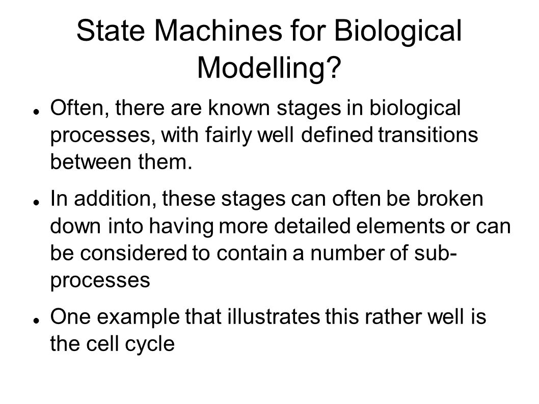 State Machines for Biological Modelling