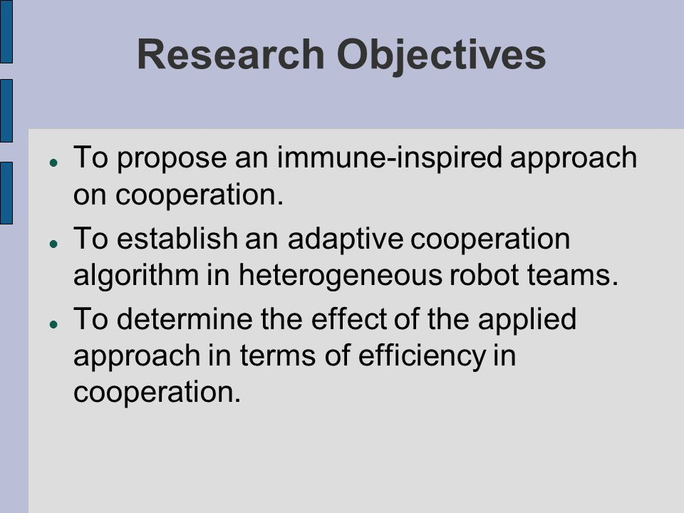 Research Objectives To propose an immune-inspired approach on cooperation.