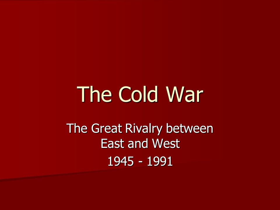 the cold war between 1945 and 1991 essay Read this history other essay and over 88,000 other research documents who if any one won the cold war the time period between 1945 and 1991 is considered to be.