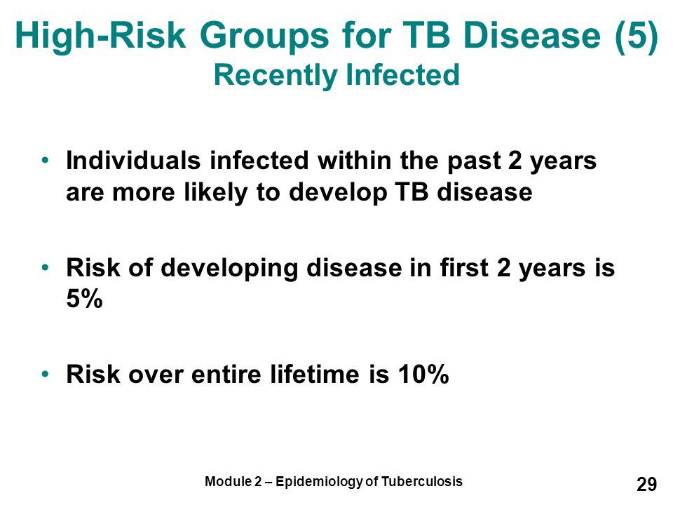 High-Risk Groups for TB Disease (5) Recently Infected