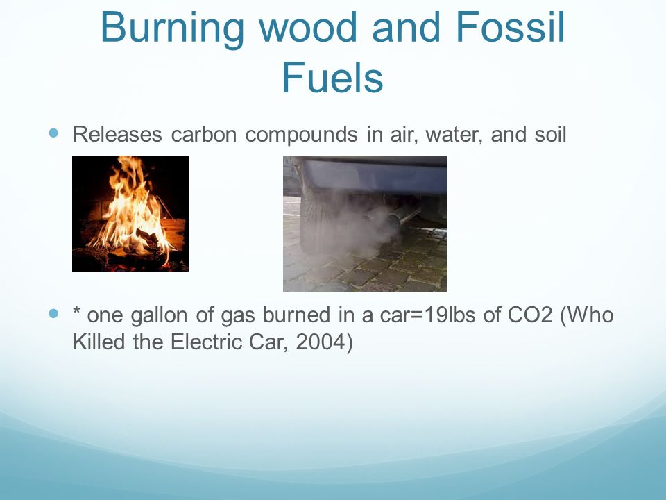 Burning wood and Fossil Fuels
