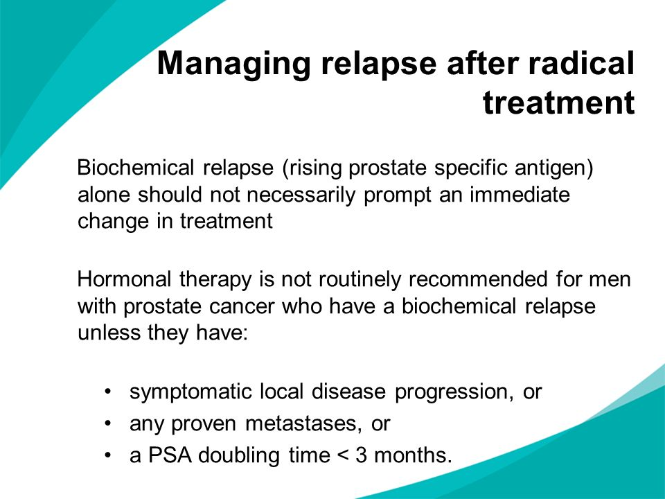Managing relapse after radical treatment