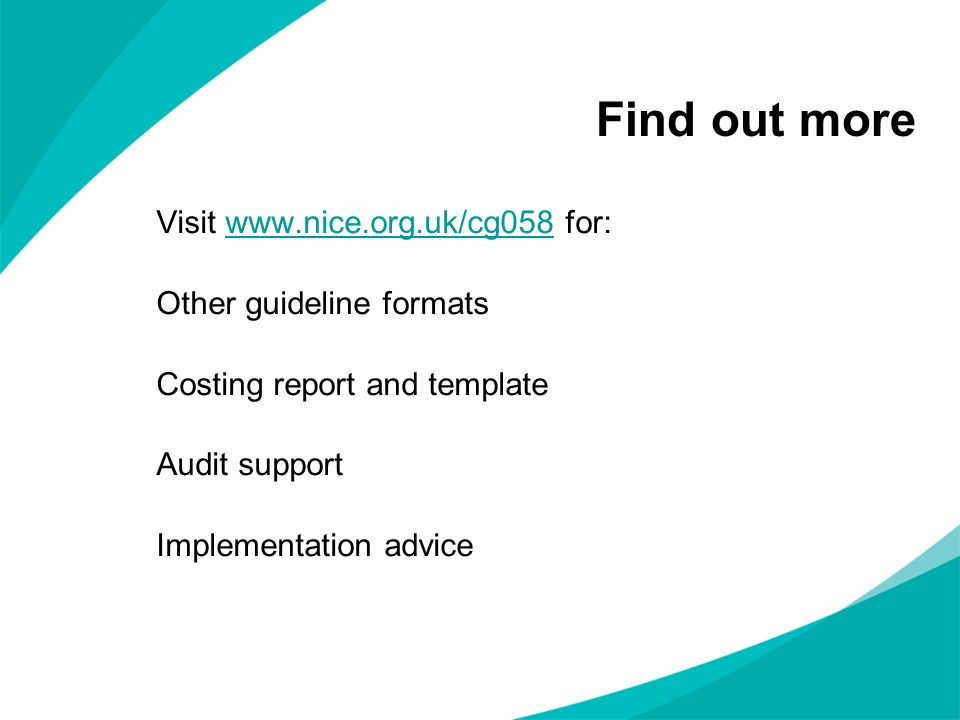 Find out more Visit www.nice.org.uk/cg058 for: Other guideline formats