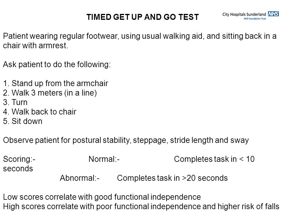TIMED GET UP AND GO TEST Patient wearing regular footwear, using usual walking aid, and sitting back in a chair with armrest.