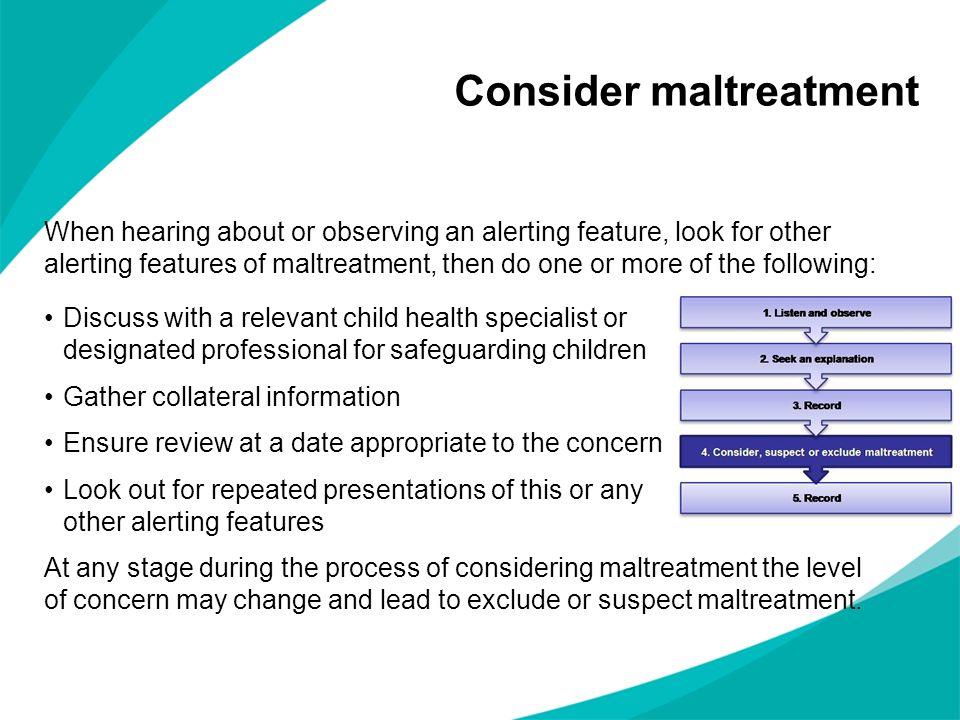 Consider maltreatment