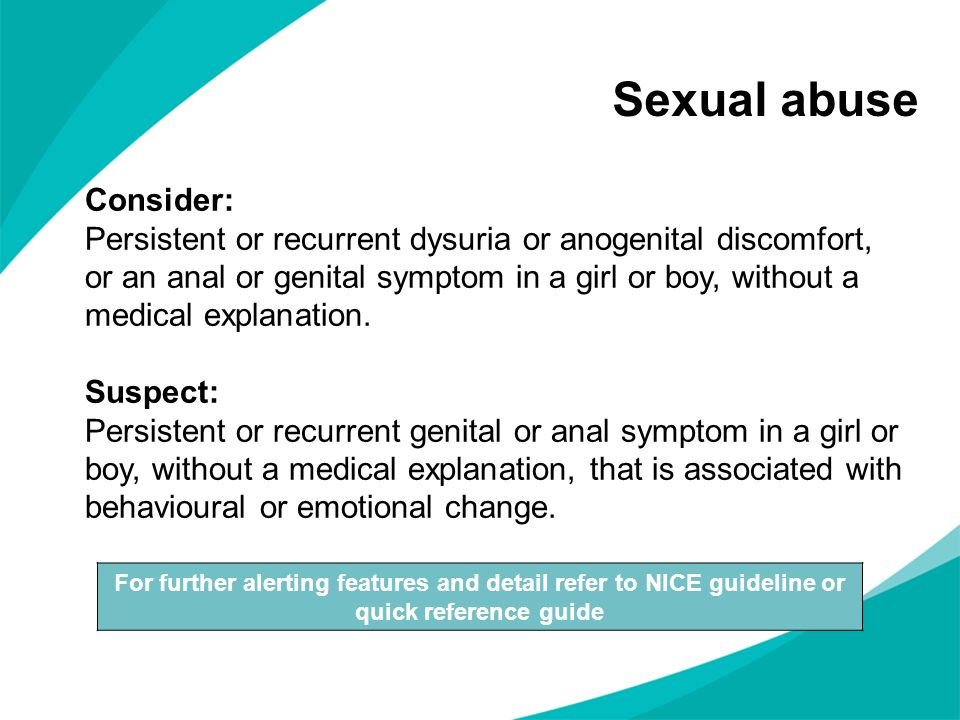 Sexual abuse Consider: