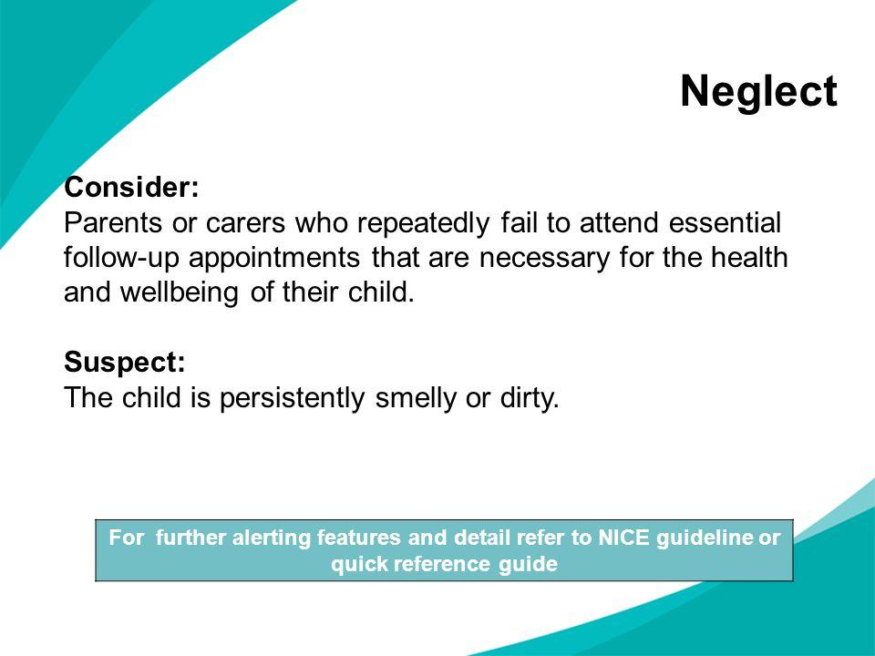 Neglect Consider: