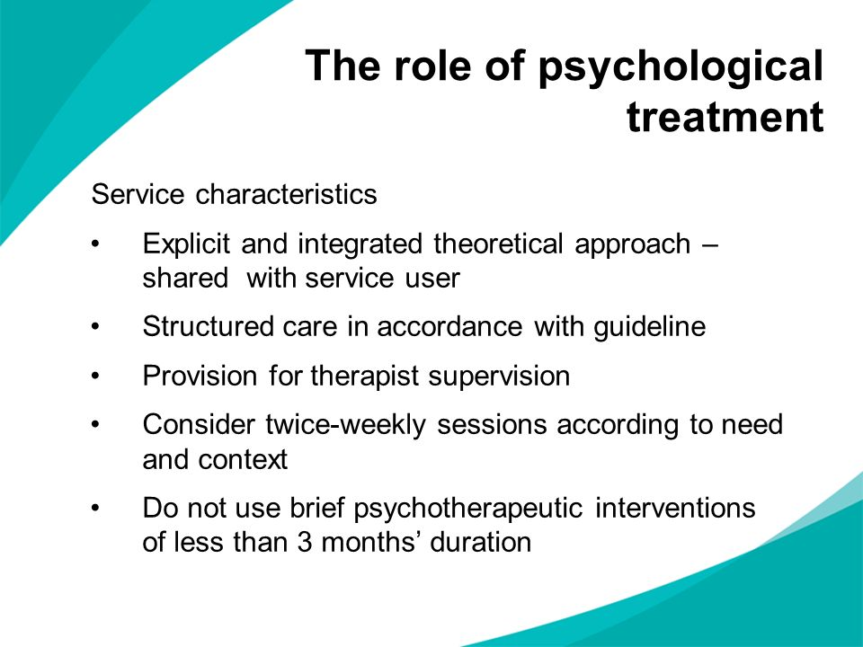 The role of psychological treatment
