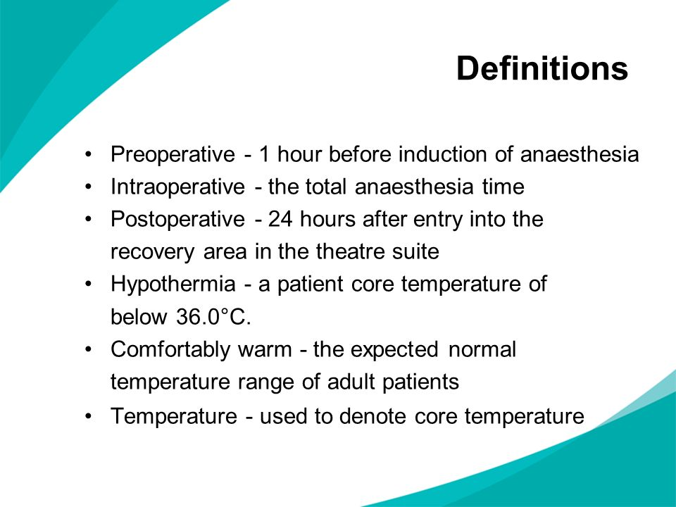 Definitions Preoperative - 1 hour before induction of anaesthesia