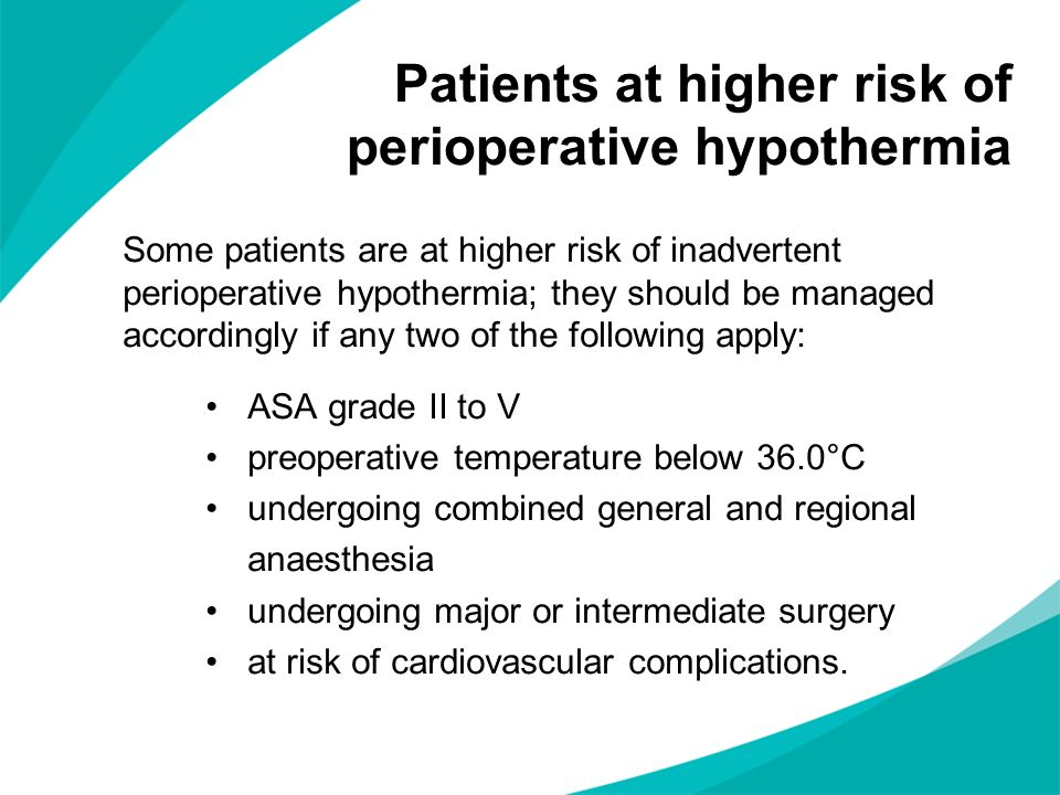 Patients at higher risk of perioperative hypothermia