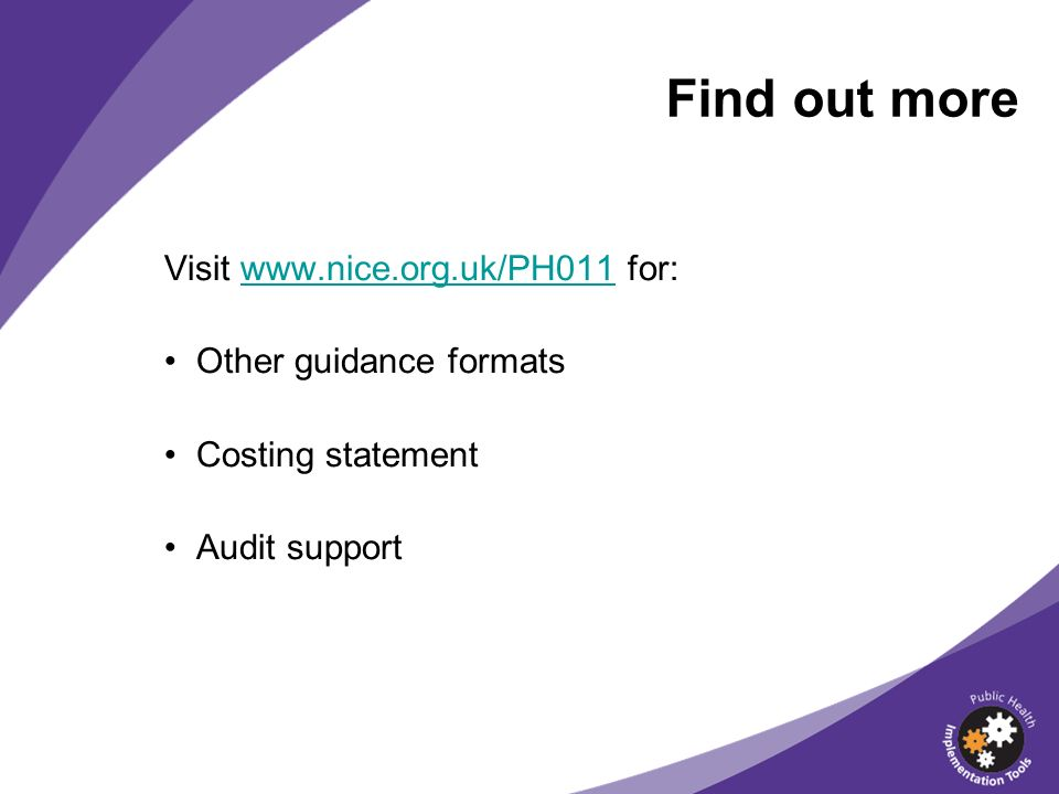 Find out more Visit   for: Other guidance formats