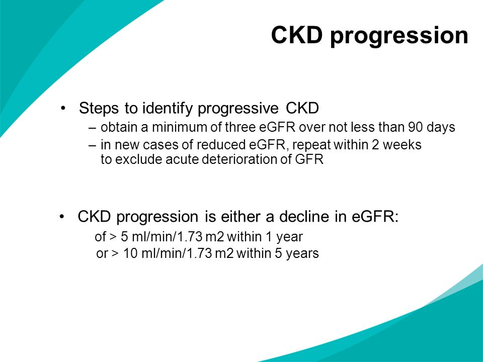 CKD progression Steps to identify progressive CKD