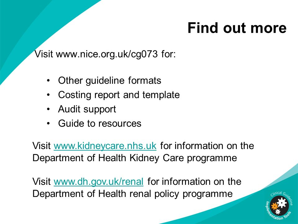 Find out more Visit www.nice.org.uk/cg073 for: Other guideline formats