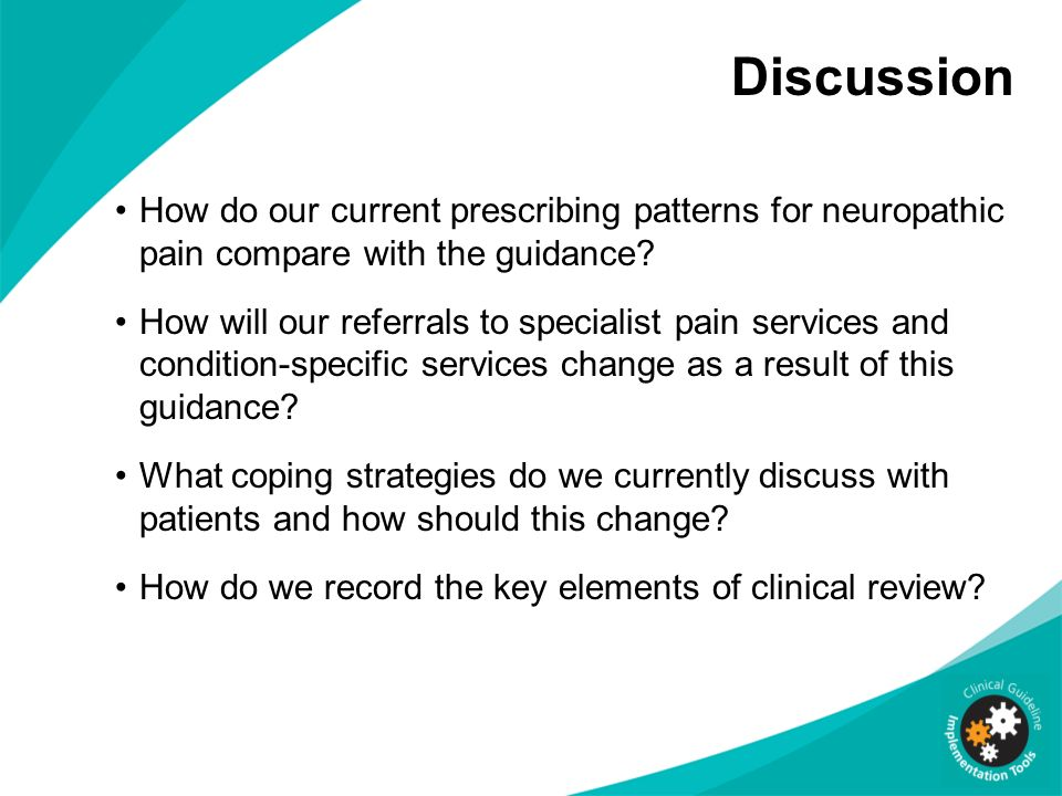 Discussion How do our current prescribing patterns for neuropathic pain compare with the guidance