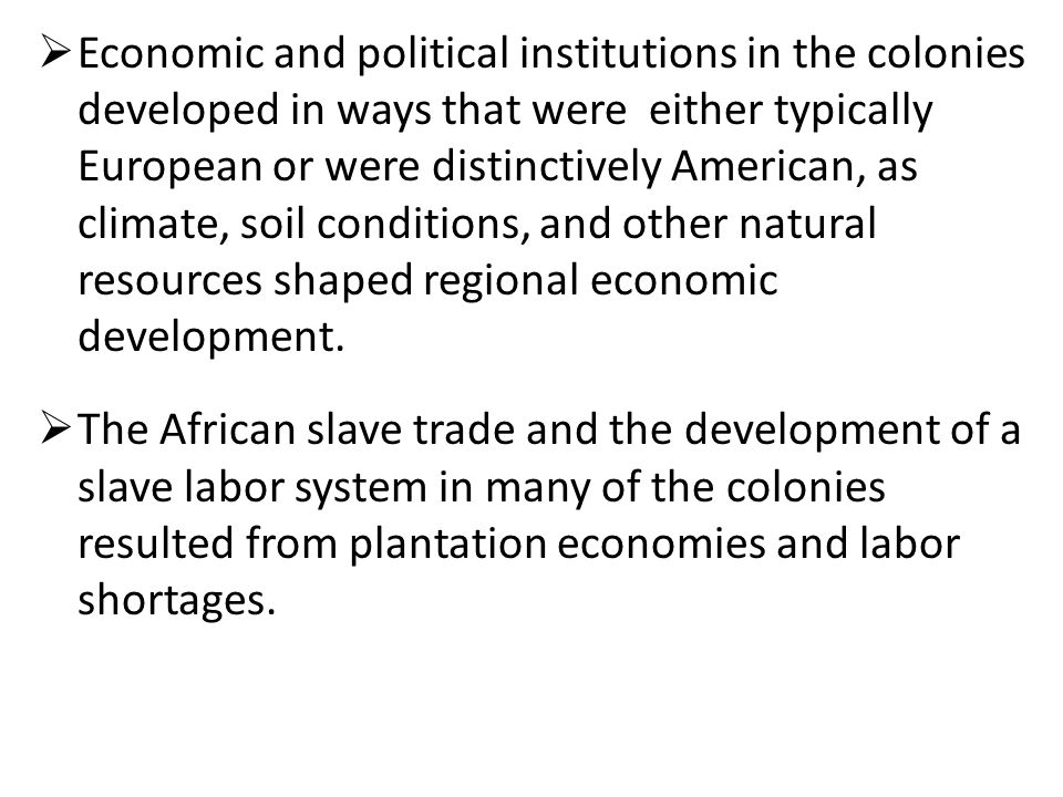 the development and institutionalization of slave Slavery, the economy, and society at the time of the american revolution, slavery was a national institution although the number of slaves was small, they lived and worked in every colony even before the constitution was ratified, however, states in the north were either abolishing slavery outright or passing laws providing for gradual.