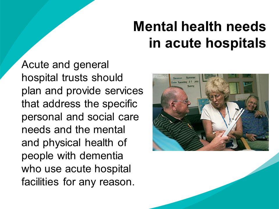 Mental health needs in acute hospitals
