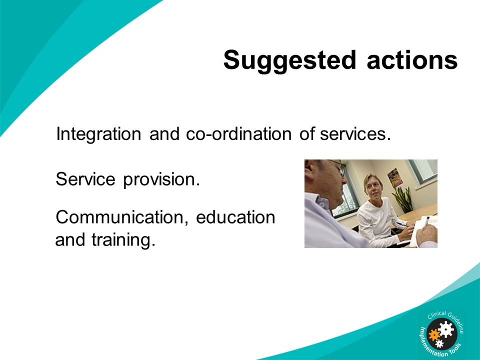 Suggested actions Integration and co-ordination of services.