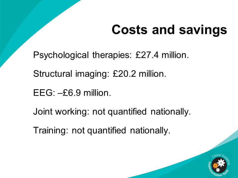 Costs and savings Psychological therapies: £27.4 million.