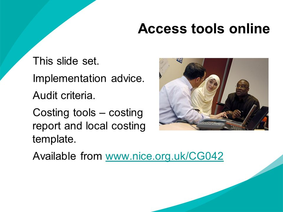 Access tools online This slide set. Implementation advice.