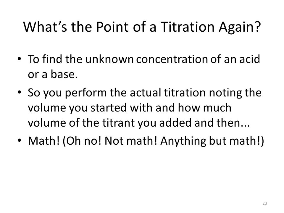 Finding out how much Acid there is in a Solution and the Molarity of acid through titration