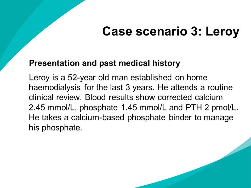 Case scenario 3: Leroy
