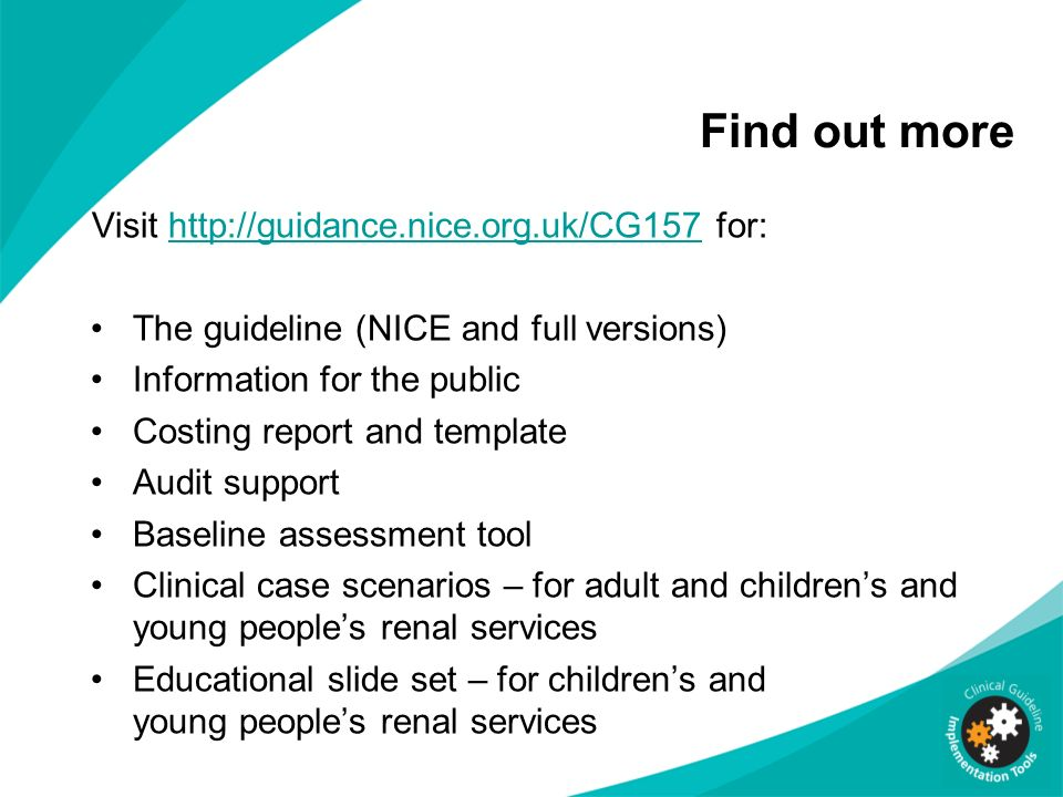 Find out more Visit http://guidance.nice.org.uk/CG157 for: