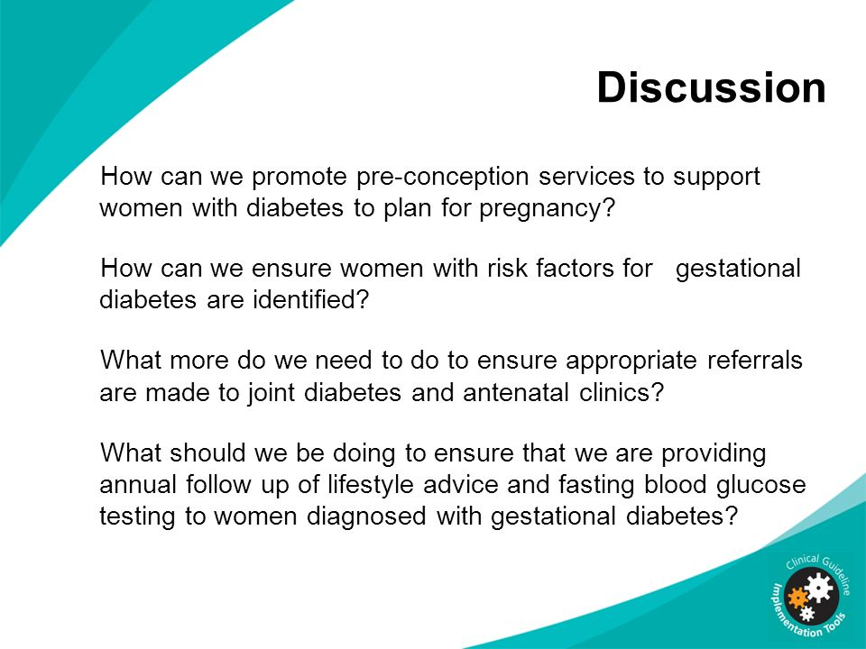 Discussion How can we promote pre-conception services to support women with diabetes to plan for pregnancy