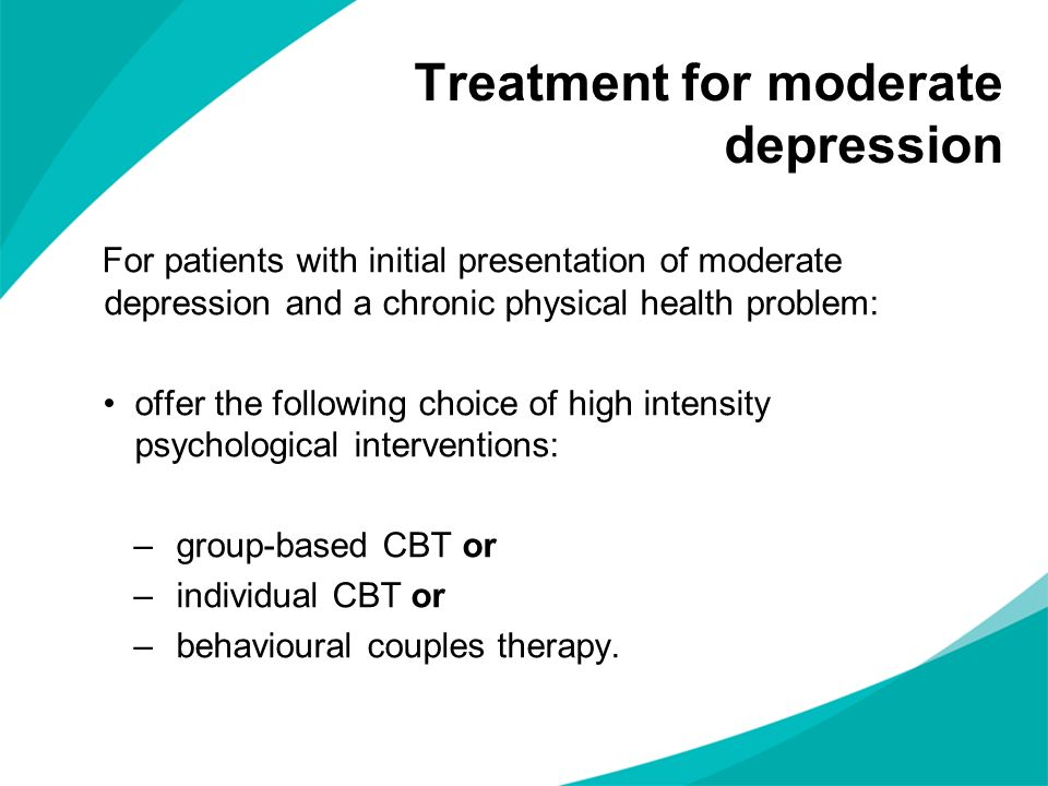 cbt is the treatment of choice in the nhs for moderate to severe depression Where an antidepressant is required eg moderate or severe depression or mild  with  for patients who have previous history of successful treatment with a   psychosocial interventions, cbt and/or exercise are preferred (see nice cg90.