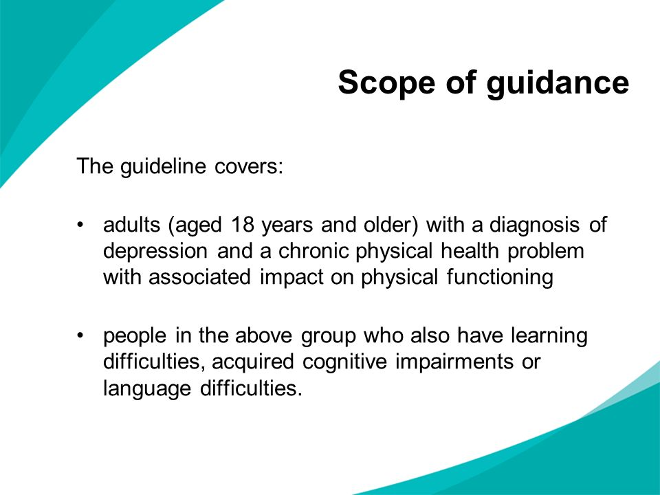 Scope of guidance The guideline covers: