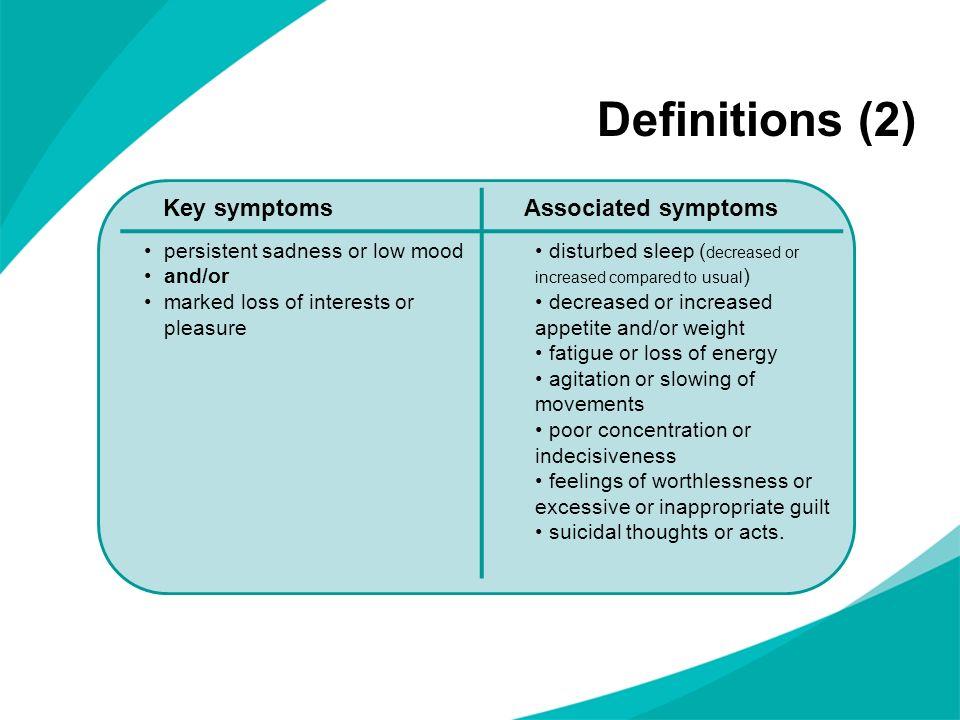 Definitions (2) Key symptoms Associated symptoms