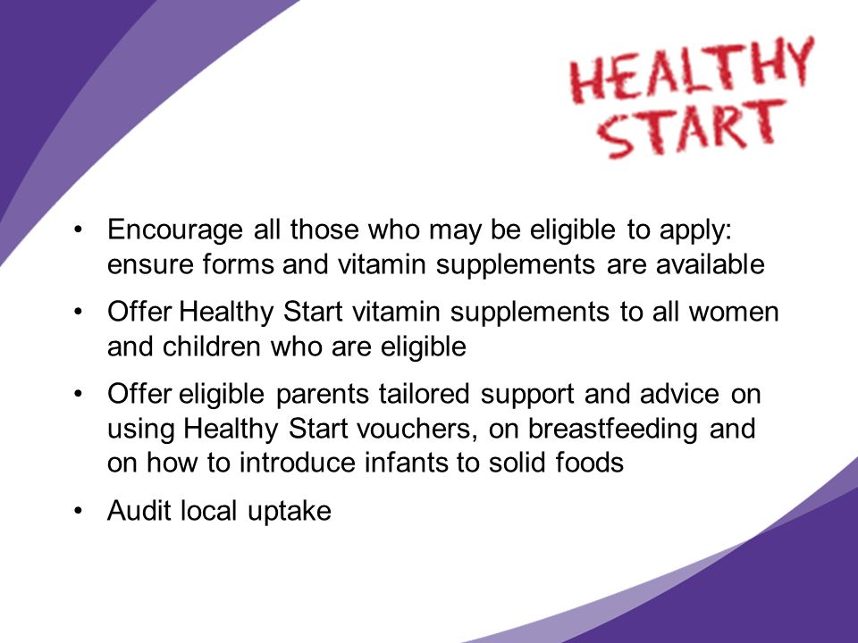 Encourage all those who may be eligible to apply: ensure forms and vitamin supplements are available