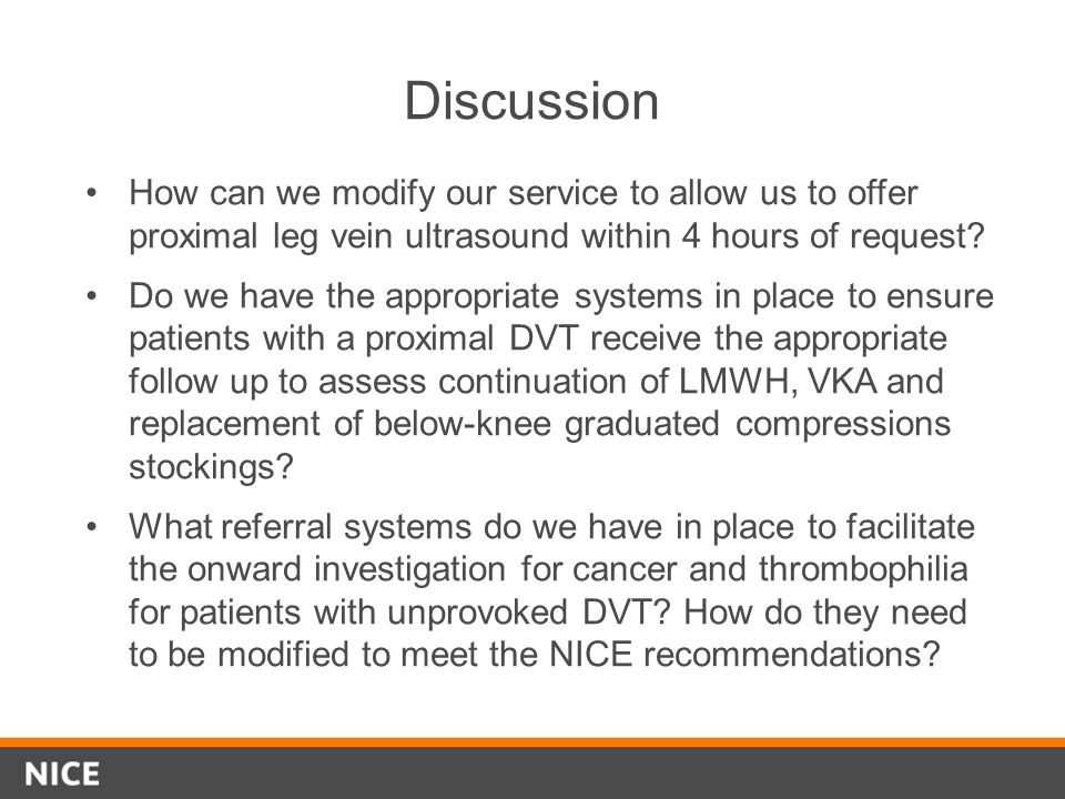 Discussion How can we modify our service to allow us to offer proximal leg vein ultrasound within 4 hours of request