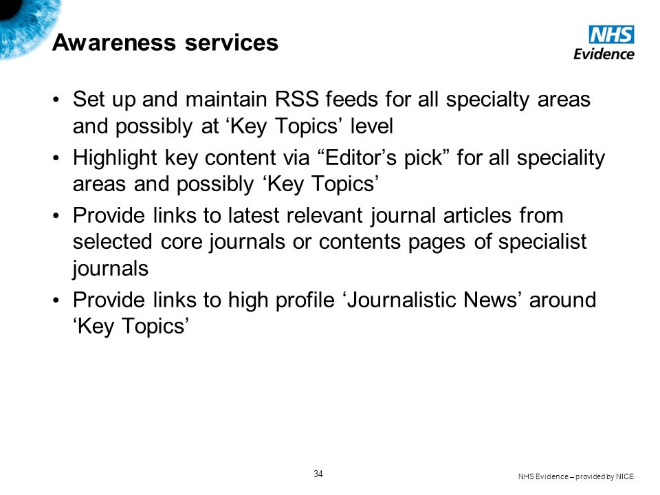 Awareness services Set up and maintain RSS feeds for all specialty areas and possibly at 'Key Topics' level.