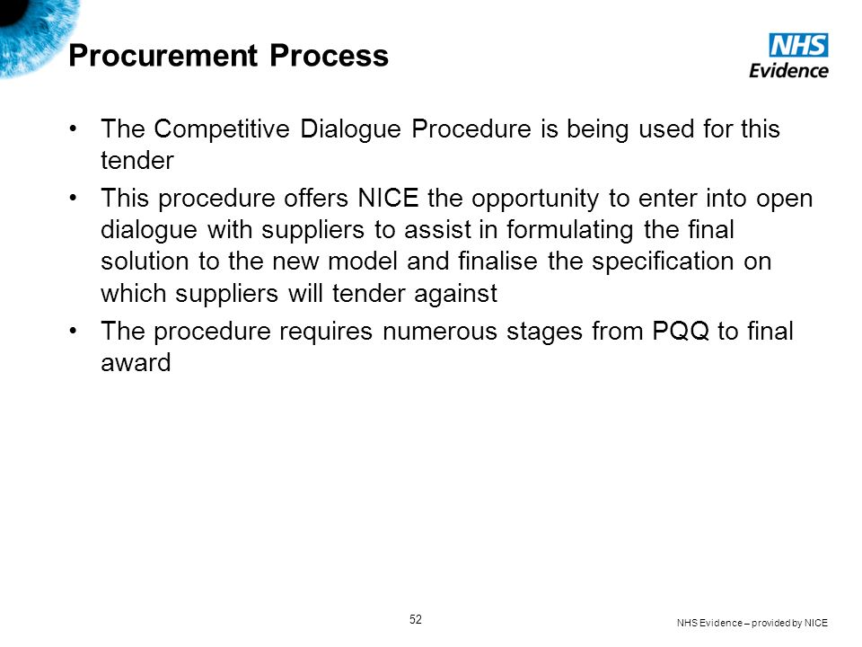 Procurement Process The Competitive Dialogue Procedure is being used for this tender.