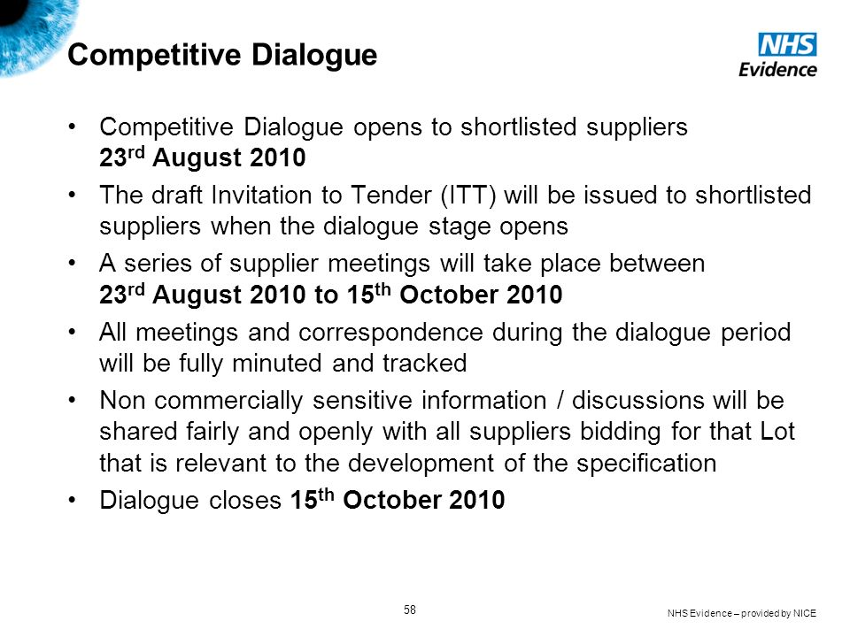 Competitive DialogueCompetitive Dialogue opens to shortlisted suppliers 23rd August 2010.