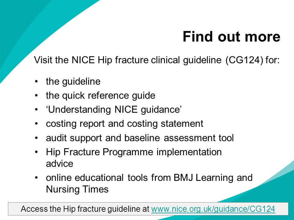 Access the Hip fracture guideline at www.nice.org.uk/guidance/CG124