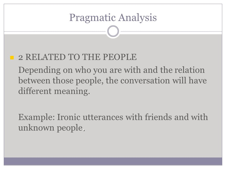 A pragmatic marriage analysis