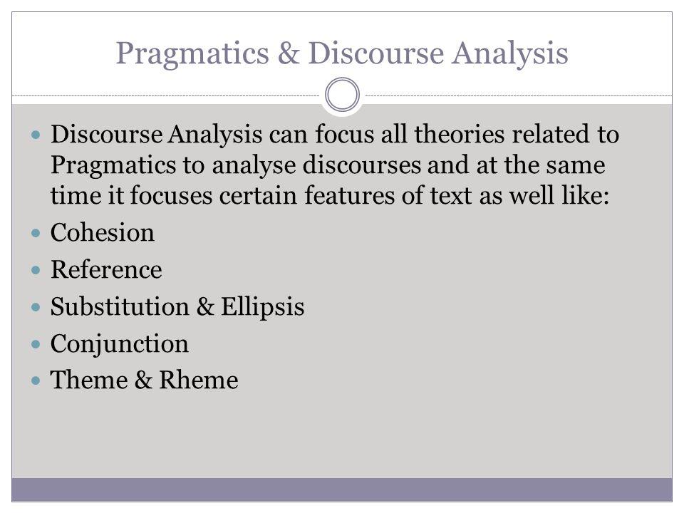 test on pragmatics and discourse analysis Pragmatic concepts in discourse analysis  this paper focuses on discourse analysis, using pragmatics in a new combined way called pragma-discourse analysis.