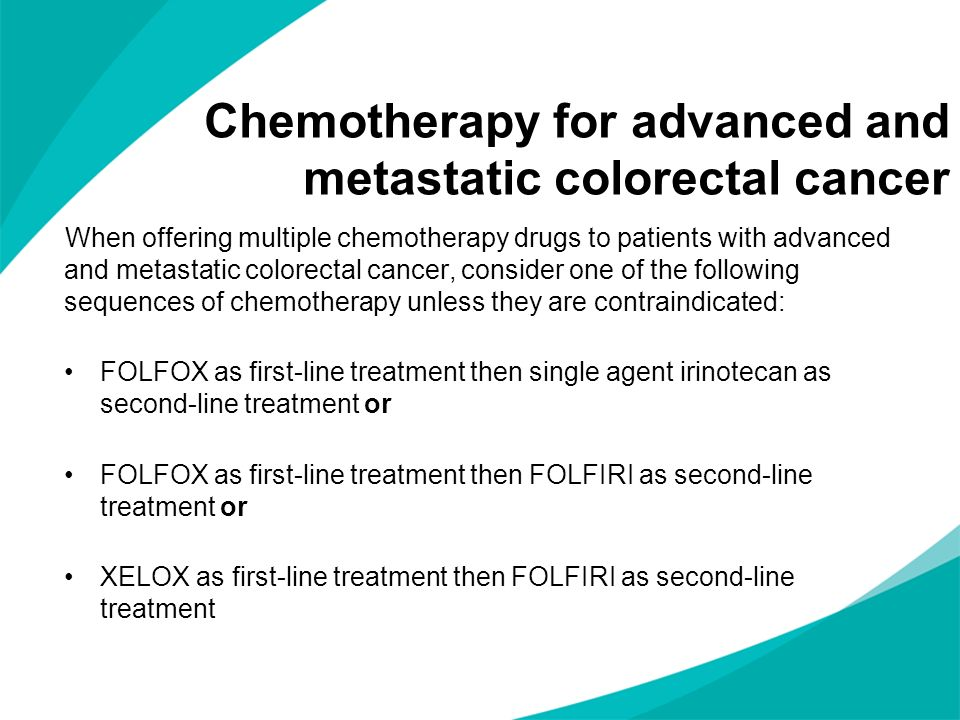 Chemotherapy for advanced and metastatic colorectal cancer