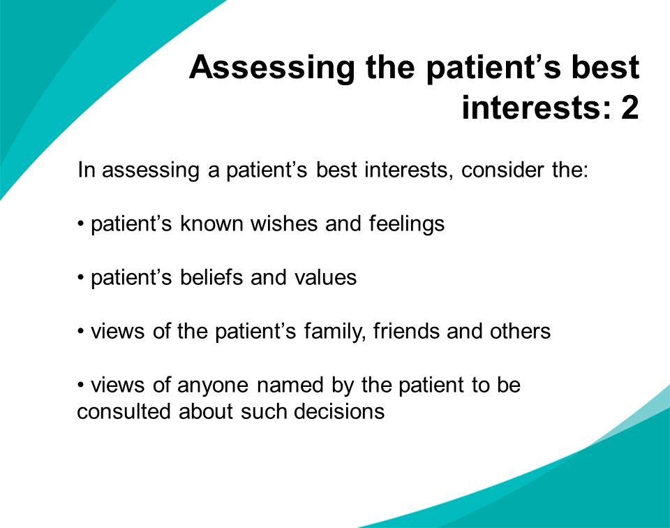 Assessing the patient's best interests: 2