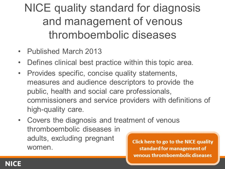 NICE quality standard for diagnosis and management of venous thromboembolic diseases