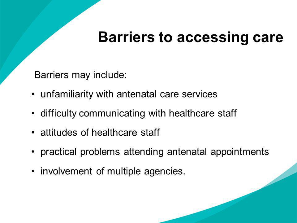 Barriers to accessing care