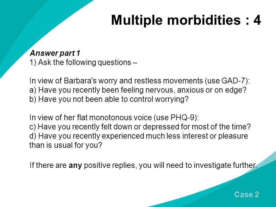 Multiple morbidities : 4