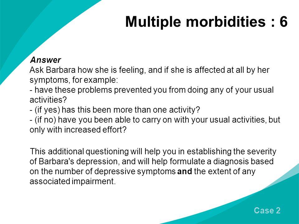 Multiple morbidities : 6