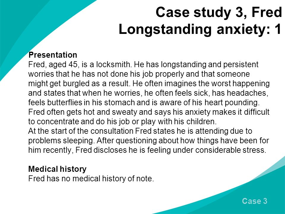 Case study 3, Fred Longstanding anxiety: 1