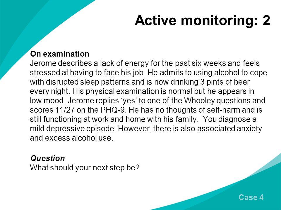 Active monitoring: 2