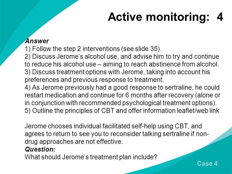 Active monitoring: 4