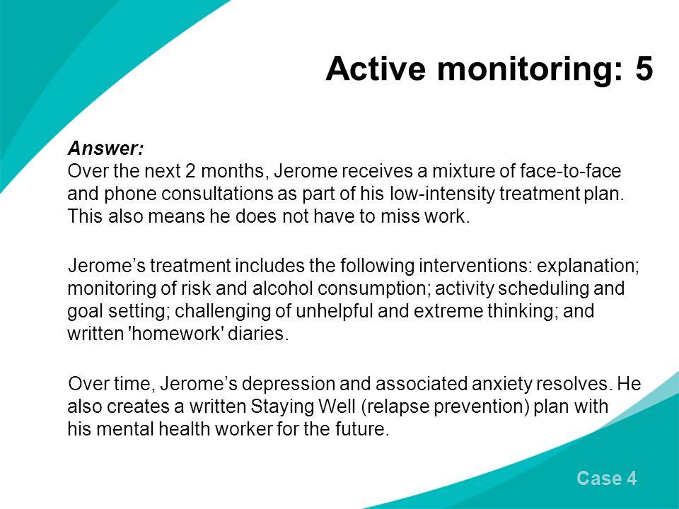 Active monitoring: 5