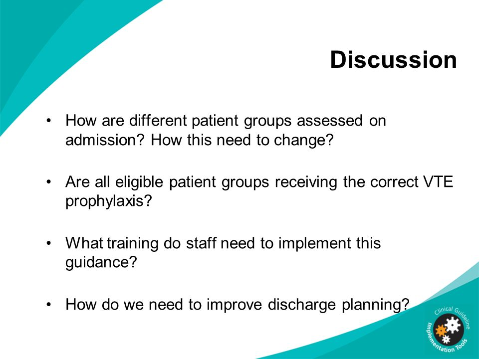 Discussion How are different patient groups assessed on admission How this need to change